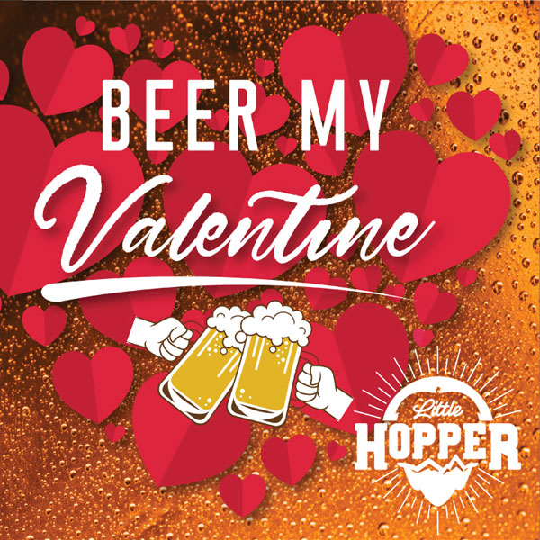 Beer My Valentine with the Little Hopper